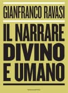Il narrare divino e umano ebook by Gianfranco Ravasi
