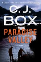 Paradise Valley - A Novel ebook by C. J. Box