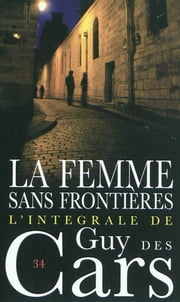 Guy des Cars 34 La femme sans frontières eBook by Guy Des Cars