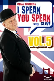 I Speak You Speak with Clive Vol. 5 ebook by Clive Griffiths