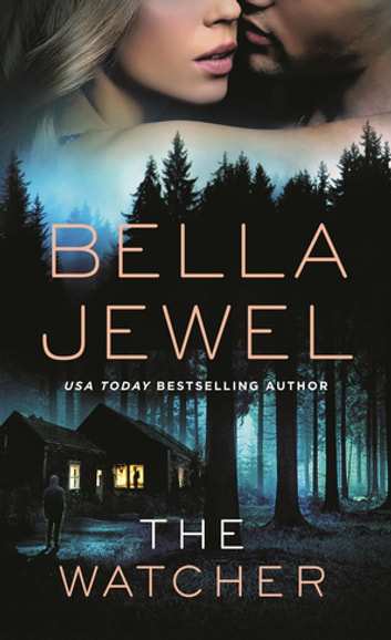 The Watcher ebook by Bella Jewel