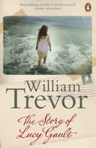The Story of Lucy Gault ebook by William Trevor
