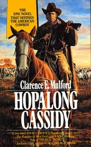 Hopalong Cassidy ebook by Clarence E. Mulford