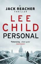 Personal - (Jack Reacher 19) ebook by Lee Child