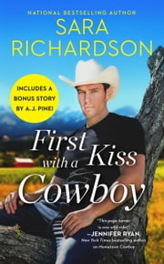 First Kiss with a Cowboy - Includes a bonus novella ebook by Sara Richardson
