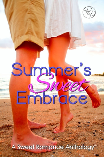 Summer's Sweet Embrace - A Sweet Romance Anthology ebook by Various Authors