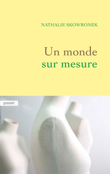 Un monde sur mesure ebook by Nathalie Skowronek