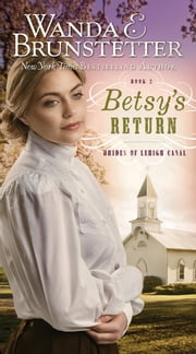 Betsy's Return ebook by Wanda E. Brunstetter