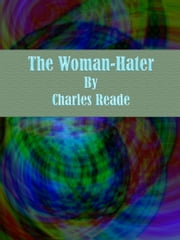 The Woman-Hater ebook by Charles Reade