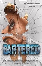 Bartered [The Encounter Trilogy] ebook by Pamela Ann