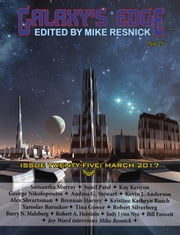 Galaxy's Edge Magazine: Issue 25, March 2017 - Galaxy's Edge, #25 ebook by Robert Silverberg,Kevin J. Anderson,Kristine Kathryn Rusch