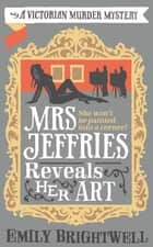 Mrs Jeffries Reveals her Art eBook by Emily Brightwell