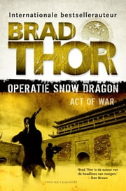 Operatie Snow Dragon ebook by Brad Thor, Jan Mellema, Janet Limonard-Harkink