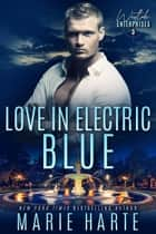 Love in Electric Blue - Westlake Enterprises, #3 ebook by Marie Harte