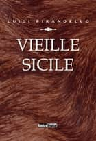 Vieille Sicile eBook by Luigi Pirandello