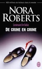 Lieutenant Eve Dallas (Tome 38) - De crime en crime ebook by Nora Roberts, Guillaume Le Pennec