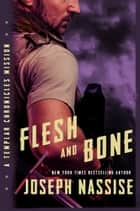 Flesh and Bone ebook by Joseph Nassise