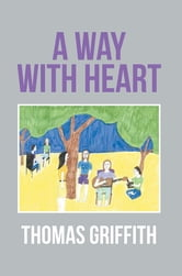 A Way with Heart ebook by Thomas Griffith