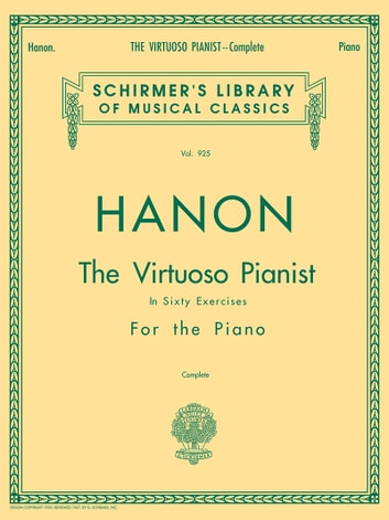 Hanon virtuoso pianist in 60 exercises complete ebook by cl hanon virtuoso pianist in 60 exercises complete schirmers library of musical classics ebook fandeluxe Image collections