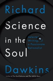 Science in the Soul - Selected Writings of a Passionate Rationalist ebook by Kobo.Web.Store.Products.Fields.ContributorFieldViewModel