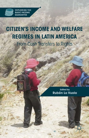 Citizen's Income and Welfare Regimes in Latin America - From Cash Transfers to Rights ebook by