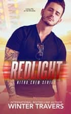 Redlight - Nitro Crew, #3 ebook by Winter Travers