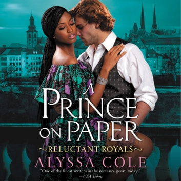 A Prince on Paper - Reluctant Royals audiobook by Alyssa Cole