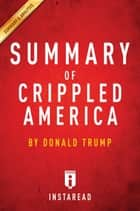 Summary of Crippled America - by Donald Trump | Incudes Analysis ebook by Instaread Summaries