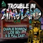 Trouble in Simuland - A Joe Bev Audio Theater audiobook by Charlie Morrow, Charlie Morrow, Joe Bevilacqua