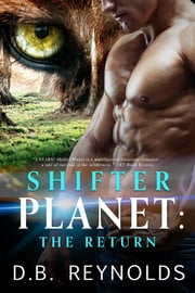 Shifter Planet: The Return ebook by D.B. Reynolds