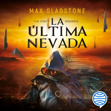 The Craft Sequence. La última nevada audiobook by Max Gladstone