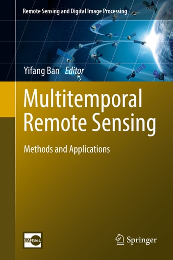 Multitemporal Remote Sensing - Methods and Applications ebook by