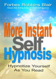 More Instant Self Hypnosis ebook by Forbes Robbins Blair