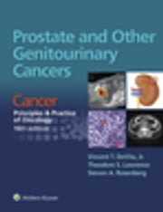 Prostate and Other Genitourinary Cancers - Cancer: Principles & Practice of Oncology ebook by Vincent T. DeVita,Theodore S. Lawrence,Steven A. Rosenberg