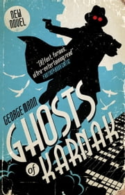 Ghosts of Karnak - A Ghost Novel ebook by  George Mann