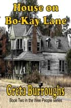 House on Bo-Kay Lane ebook by Greta Burroughs