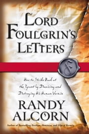 Lord Foulgrin's Letters ebook by Randy Alcorn