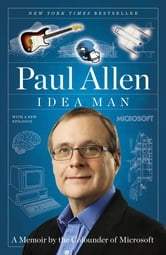 Idea Man - A Memoir by the Cofounder of Microsoft ebook by Paul Allen
