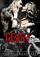 Heart of a Rebel - Black Rebel Riders' MC, #6 ebook by