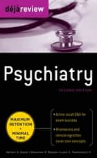 Deja Review Psychiatry, 2nd Edition ebook by Abilash A. Gopal, Alexander E. Ropper, Louis A. Tramontozzi III