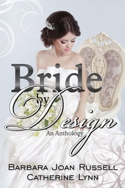 Bride by Design ebook by Barbara Joan Russell, Catherine Lynn, Ruth Ann Nordin