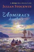 The Admiral's Daughter ebook by Julian Stockwin