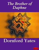 The Brother of Daphne ebook by Dornford Yates