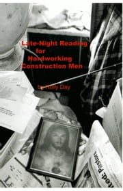 Late-Night Reading for Hardworking Construction Men ebook by Holly Day