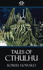 Tales of Cthulhu ebook by Robert E. Howard, Perennial Press-020edt