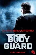 Bodyguard - Die Geisel ebook by Chris Bradford, Karlheinz Dürr