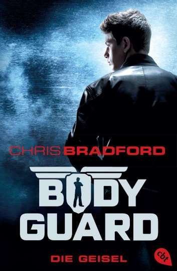 Bodyguard - Die Geisel eBook by Chris Bradford
