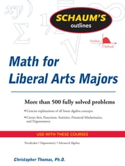 Schaum's Outline of Mathematics for Liberal Arts Majors ebook by Christopher Thomas