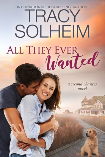 All They Ever Wanted - A Second Chances Novel ebook by Tracy Solheim