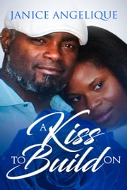 A Kiss To Build On ebook by Janice Mullings